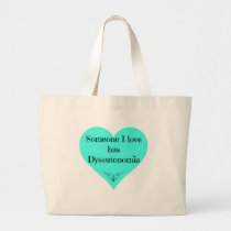 Someone I love has Dysautonomia Large Tote Bag