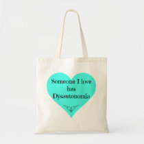 """Someone I love has Dysautonomia"" Tote"