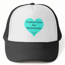 Someone I love has Dysautonomia Trucker Hat