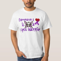 Someone I love....is a Lupus Warrior Tshirts
