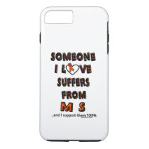 Someone I Love...MS iPhone 7 Plus Case