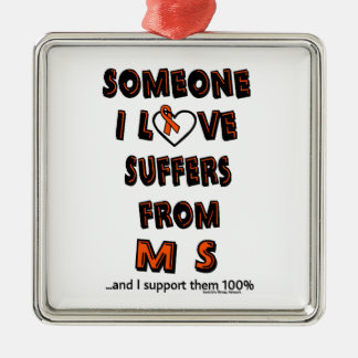 Someone I Love...MS Metal Ornament