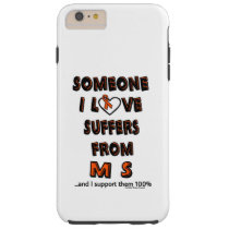 Someone I Love...MS Tough iPhone 6 Plus Case