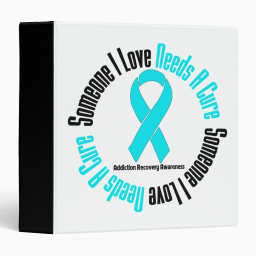 Someone I Love Needs A Cure Addiction Recovery Vinyl Binder