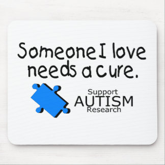 Someone I Love Needs A Cure (Autism) Mouse Pad
