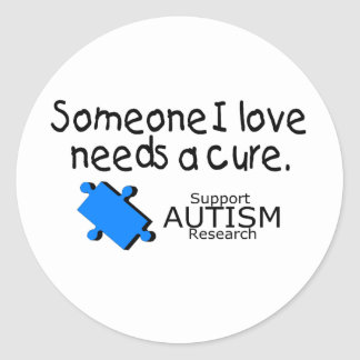 Someone I Love Needs A Cure (Autism) Round Stickers