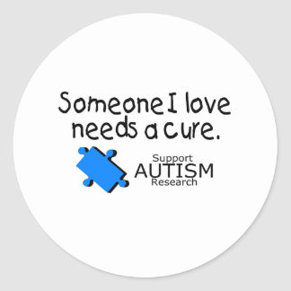 Someone I Love Needs A Cure (Autism) Classic Round Sticker