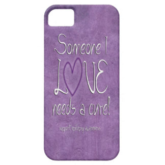 Someone I love needs a cure iPhone 5 Covers