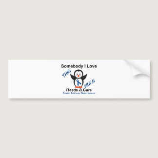 Someone I Love Needs A Cure Colon Cancer Bumper Sticker