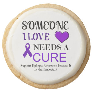 Someone I Love Needs a Cure for Epilepsy Cookies Round Premium Shortbread Cookie