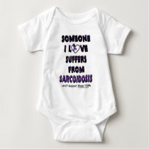 Someone I Love...Sarcoidosis Baby Bodysuit