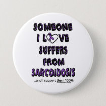 Someone I Love...Sarcoidosis Button