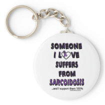 Someone I Love...Sarcoidosis Keychain