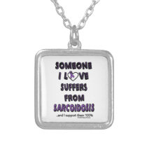 Someone I Love...Sarcoidosis Silver Plated Necklace
