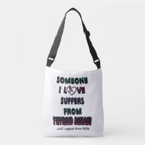 Someone I Love...Thyroid Disease Crossbody Bag