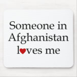 Someone in Afghanistan Loves Me Mouse Pads