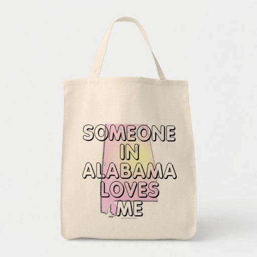 Someone in Alabama loves me Bags