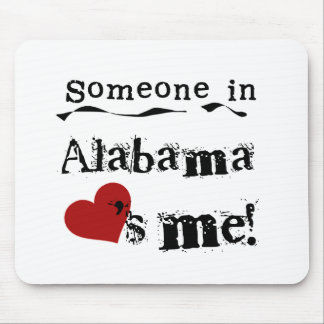 Someone In Alabama Loves Me Mouse Pad