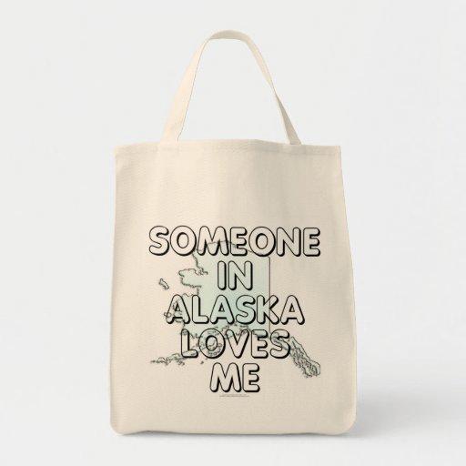 Someone in Alaska loves me Bag