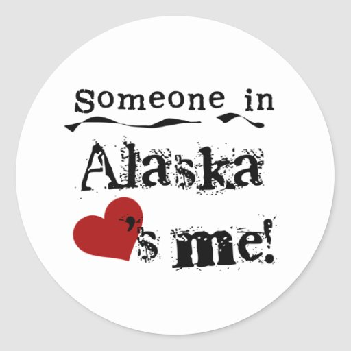 Someone In Alaska Loves Me Stickers