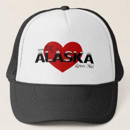 Someone in Alaska Loves Me! Trucker Hat