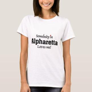 Someone in Alpharette loves me T-Shirt