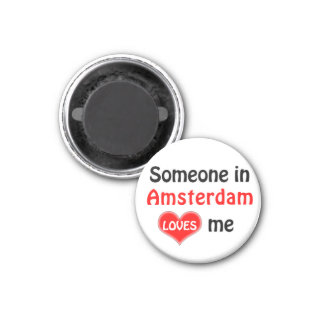 Someone in Amsterdam loves me Magnet