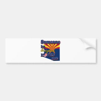 Someone in Arizona loves me Bumper Sticker
