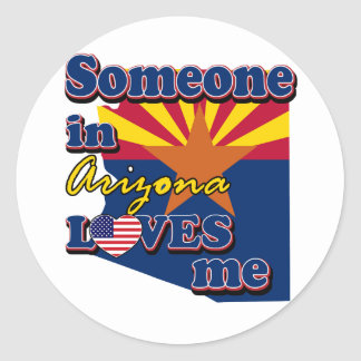 Someone in Arizona loves me Classic Round Sticker