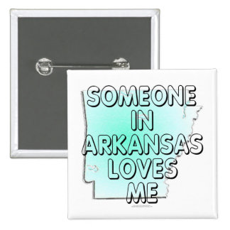 Someone in Arkansas loves me Pinback Buttons