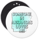 Someone in Arkansas loves me Pinback Button
