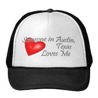 Someone in Austin, Texas Loves me Trucker Hat