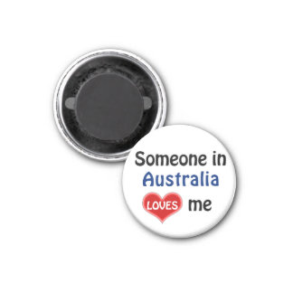Someone in Australia loves me Magnet