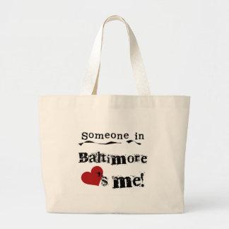 Someone in Baltimore Large Tote Bag