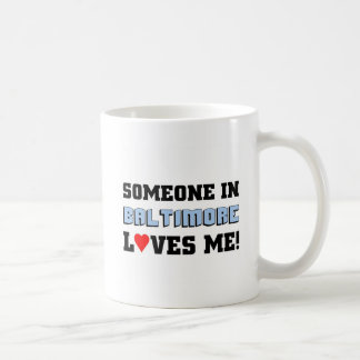 Someone in Baltimore Loves Me Classic White Coffee Mug