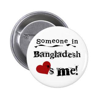 Someone In Bangladesh Loves Me Pin