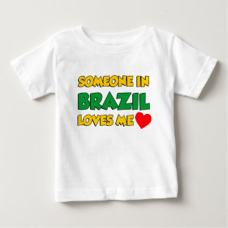 Someone In Brazil Loves Me Baby T-Shirt