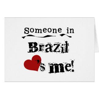 Someone In Brazil Loves Me Cards