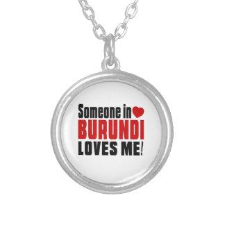 SOMEONE IN BURUNDI LOVES ME ! ROUND PENDANT NECKLACE