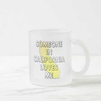Someone in California loves me Frosted Glass Coffee Mug