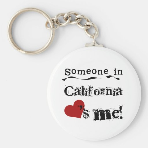 Someone In California Loves Me Key Chains