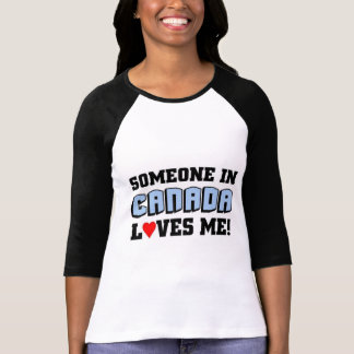 Someone in canada love me T-Shirt