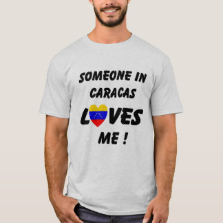 Someone in Caracas Loves me T-shirt