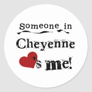 Someone in Cheyenne Classic Round Sticker
