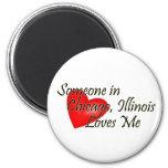Someone in Chicago Loves Me Fridge Magnet