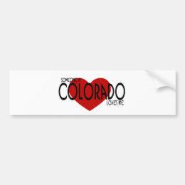 Someone in Colorado Loves Me! Bumper Sticker
