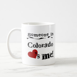Someone In Colorado Loves Me Coffee Mug