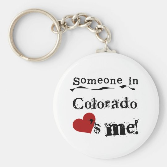 Someone In Colorado Loves Me Keychain