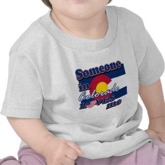 Someone in Colorado loves me Tshirts