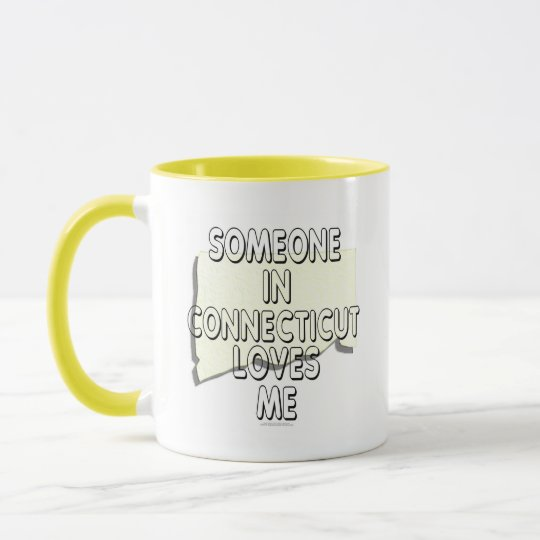 Someone in Connecticut loves me Mug